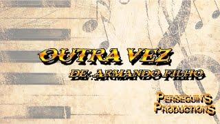 XXI CEJOVIM - Outra Vez - Armando Filho - 2016 11 12 - Cacoal - RO