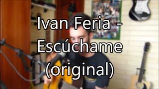 Ivan Feria - Escúchame (original)