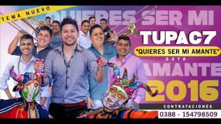 """TUPAC 7 """"Quieres ser mi amante"""" Saya / 2016"""