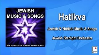 Jewish Music and Yiddish Songs - Hatikva - Single - The Best of The Jewish Starlight Orchestra