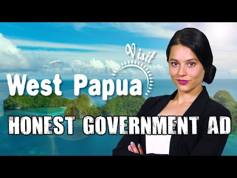 Visit West Papua! | Honest Government Ad