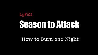 Season to Attack - How to Burn One Night [Lyrics]