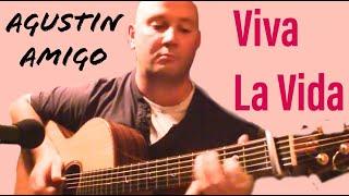 """Agustin Amigo - """"Viva la Vida"""" (Coldplay) - Solo Acoustic Guitar"""