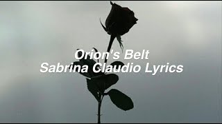 Orion's Belt || Sabrina Claudio Lyrics