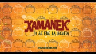 "XAMANEK Presents ""Y SE FUE LA BOLITA"" Tour"