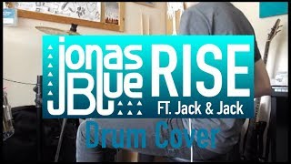 Rise - Jonas Blue [Ft. Jack & Jack] | Drum Cover