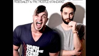 Rob Bailey & The Hustle Standard - WORK HUSTLE KILL REMIX By Coca Loca