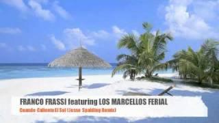 Franco Frassi Featuring Los Marcellos Ferial - Cuando Calienta El Sol