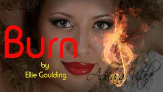 Burn - Ellie Goulding (Audio Cover) by Adriana Vitale