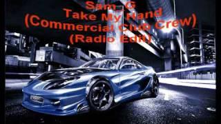 Sam G - Take My Hand (Commercial Club Crew Radio Edit)