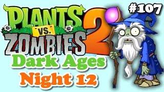 Plants vs. Zombies 2 - Dark Ages part 2 Night 12 - Idade das Trevas