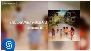 Sorriso Maroto - Conversinha Paralela (De Volta Pro Amanhã) [Áudio Oficial]