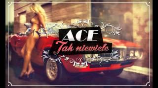 Ace - Tak niewiele