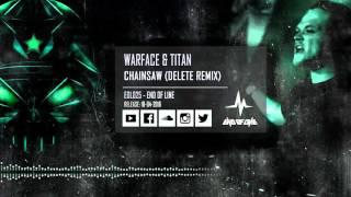 Warface & Titan - Chainsaw (Delete Remix)