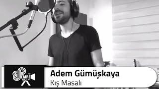 Adem Gümüşkaya - Kış Masalı (ft. Resul Dindar)