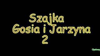 Szajka - Gosia i Jarzyna 2