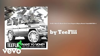TeeFlii - Make Yo Money (AUDIO) ft. Casey Veggies & Nipsey Hussle