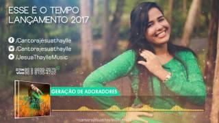 Geração de Adoradores | Música p/ Congresso - Lançamento 2017- Jésua Thaylle