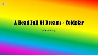A Head Full Of Dreams   Coldplay Full Lyrics