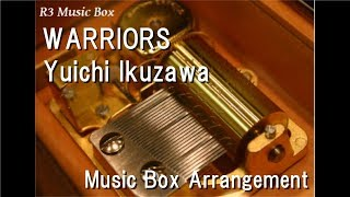 """WARRIORS/Yuichi Ikuzawa [Music Box] (Anime """"Yu-Gi-Oh! Duel Monsters"""" OP)"""