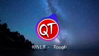 KHVLIF - Rough ● Best Trap 2017
