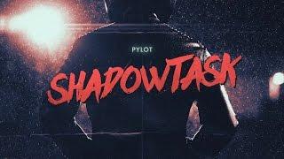 PYLOT - Shadowtask