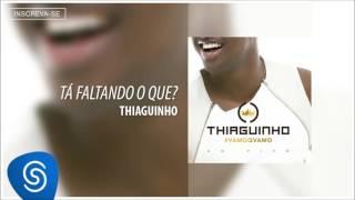 Thiaguinho - Tá Faltando O Quê (Álbum #VamoQVamo) [Áudio Oficial]