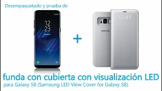 Desempaquetado y prueba de funda con cubierta con visualización LED para Galaxy S8 (01/06/17)