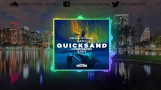 Feenixpawl & Apek - Quicksand (Contenders Remix)
