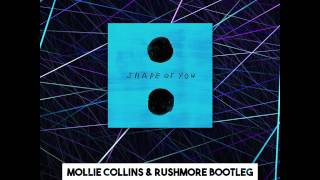 Shape of you - Ed Sheeran (Mollie Collins & Rushmore Bootleg)