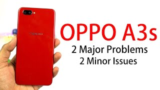 Oppo A3s 2 Major Problems and 4 Minor Issues