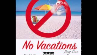 BiggDoeMusic - No Vacations