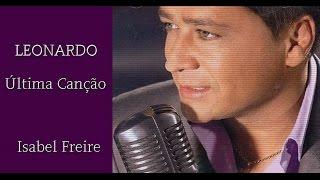 Leonardo -   Última Canção ***  Isabel Freire