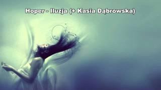 Hoper - Iluzja (+ Kasia Dąbrowska)
