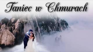 Taniec w chmurach & Ciężki dym na wesele & Pierwszy taniec