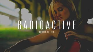 "Caitlin Tarver - ""Radioactive"" by Imagine Dragons Cello Cover"