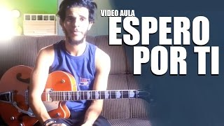 Espero por ti - Juliano Son - Intro Guitarra  - Dguide