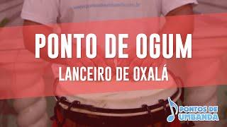 Ponto de Ogum - Lanceiro de Oxalá