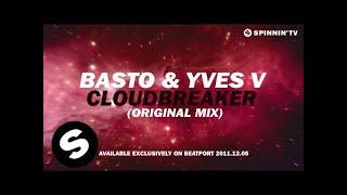 Basto & Yves V - CloudBreaker (Original Mix) [Teaser]