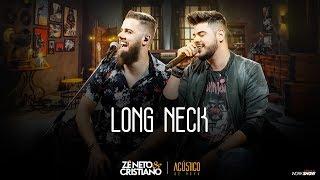 Zé Neto e Cristiano - LONG NECK - EP Acústico De Novo
