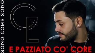 E PAZZIATO CO' CORE - Giacomo Lauro - SONO COME SONO (2017)