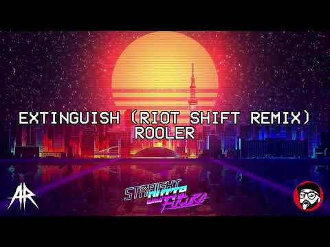 Rooler - EXTINGUISH (RIOT SHIFT REMIX)