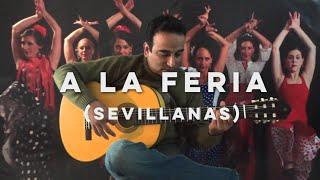 A La Feria-Sevillanas (Paco Peña)