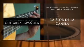 La Flor de la Canela (Guitarra Española)