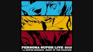 Break Out Of ... - PERSONA SUPER LIVE 2015 ~in 日本武道館 -NIGHT OF THE PHANTOM-
