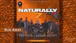Naturally 7 - Run Away [Hidden In Plain Sight]