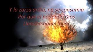 La Zarza ardía (Inspiración Letra)