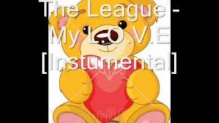 The League - My L.O.V.E [Instrumental & DL link]