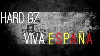 HARD GZ - VIVA ESPAÑA [VIDEOCLIP (Prod.Caamaño)]