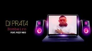 DJ Prata   Bombeiro feat  Pizzy Neo  2o16
